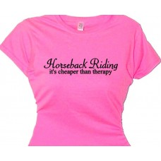 Horseback Riding It's cheaper than therapy Horse Quotes Tee